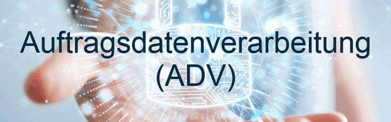 Auftragsdatenverarbeitung (ADV) – DSGVO-konforme Verträge vom Profi