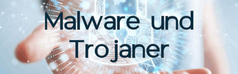 Malware und Trojaner, die derzeit massive Angriffe verursachen