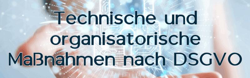 Technisch organisatorische Maßnahmen [TOM] nach Art 32 DSGVO – Definition, Vorlagen, Beispiele & Checklisten