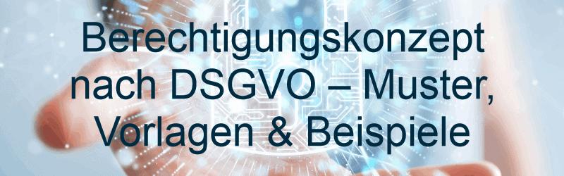 Berechtigungskonzept nach DSGVO – Muster, Vorlagen & Beispiele
