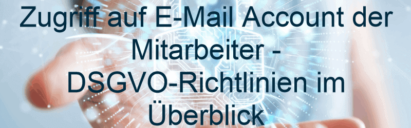 Zugriff auf E-Mail Account der Mitarbeiter