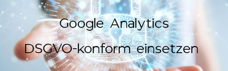 Google Analytics DSGVO